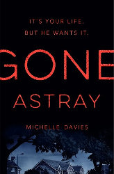 GONE ASTRAY and WRONG PLACE by Michelle Davies