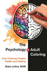 THE PSYCHOLOGY OF ADULT COLORING by Blake LeVine