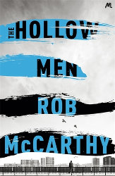 THE HOLLOW MEN by Rob McCarthy