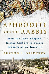 APHRODITE AND THE RABBIS by Burton L. Visotzky