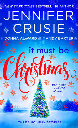 IT MUST BE CHRISTMAS by Jennifer Crusie, Donna Alward, and Mandy Baxter
