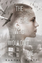 THE GIRL WHO WOULDN'T DIE by Randall Platt