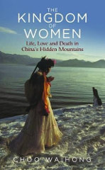 THE KINGDOM OF WOMEN - Life, Love and Death in China