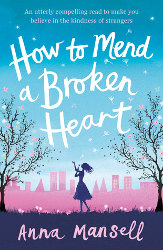 HOW TO MEND A BROKEN HEART by Anna Mansell