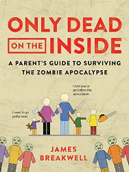 ONLY DEAD ON THE INSIDE by James Breakwell