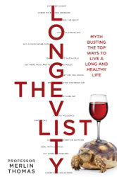 THE LONGEVITY LIST by Professor Merlin Thomas