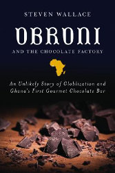 OBRONI AND THE CHOCOLATE FACTORY:  An Unlikely Story of Globalization and Ghana