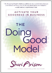 THE DOING GOOD MODEL: Activate Your Goodness in Business by Shari Arison