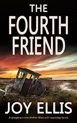 THE FOURTH FRIEND by Joy Ellis