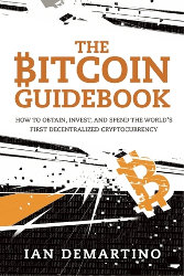 THE BITCOIN GUIDEBOOK by Ian Demartino
