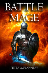 BATTLE MAGE by Peter A. Flannery