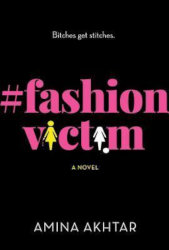 #FashionVictim by Amina Akhtar