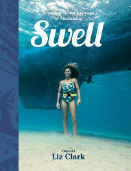 SWELL: Sailing the Pacific in Search of Surf and Self by Liz Clark