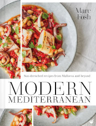 MODERN MEDITERRAENEAN: Sun-drenched recipes from Mallorca and beyond by Mark Fosh