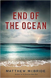 END OF THE OCEAN by Matthew McBride