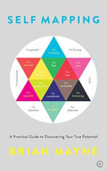 SELF MAPPING - A Practical Guide to Discovering Your True Potential by Brian Mayne