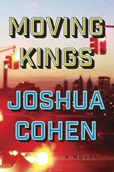MOVING KINGS by Joshua Cohen